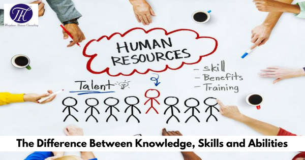 The Difference Between Knowledge Skills And Abilities