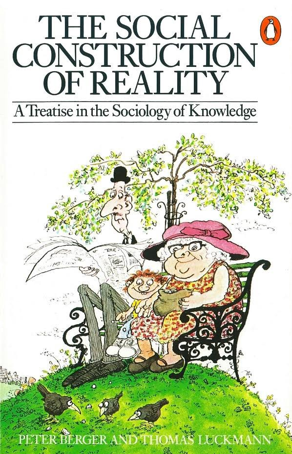 The Social Construction ofReality.