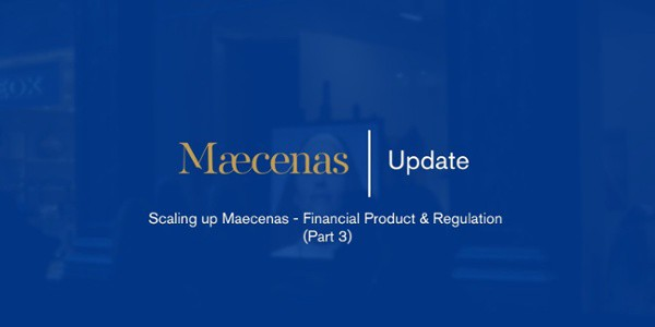 0*iEpzXMCEDnHASBiF Scaling up Maecenas — Financial Product & Regulation (Part 3) Art
