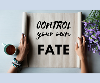control your own fate