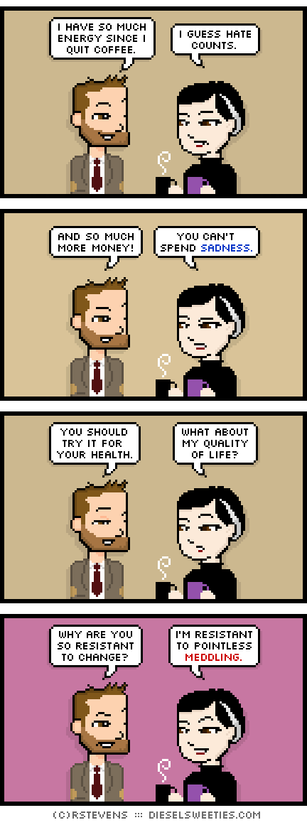 Tonight's comic thinks you should give up coffee.