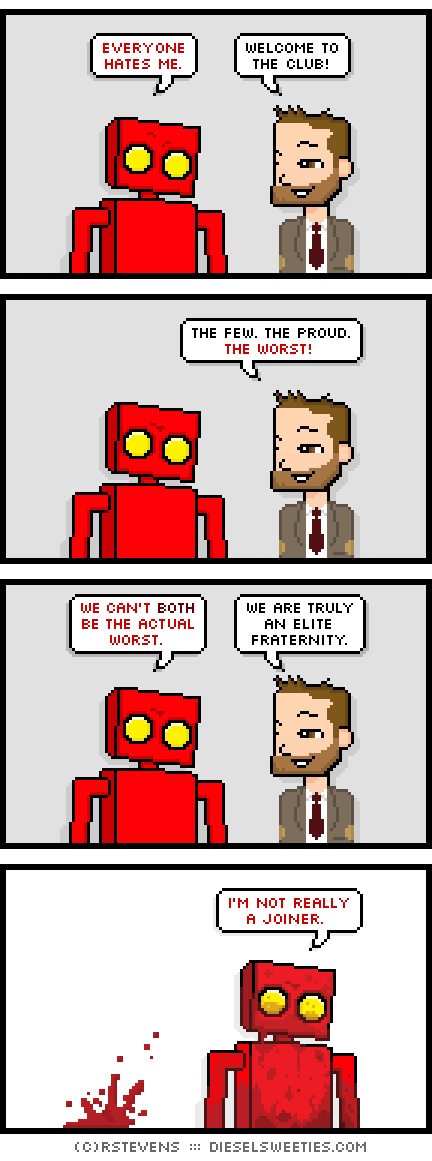 Tonight's comic is about when everyone hates you.
