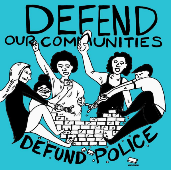 Defend Our Communities, Defund Police by Monica Trinidad
