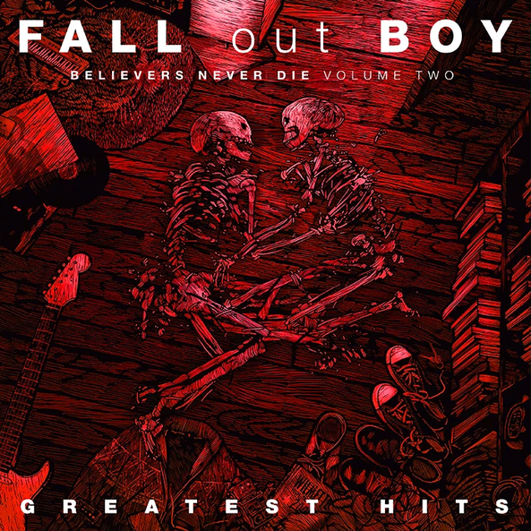 Download Zip Mp3 Fall Out Boy — Believers Never Die — Volume Two