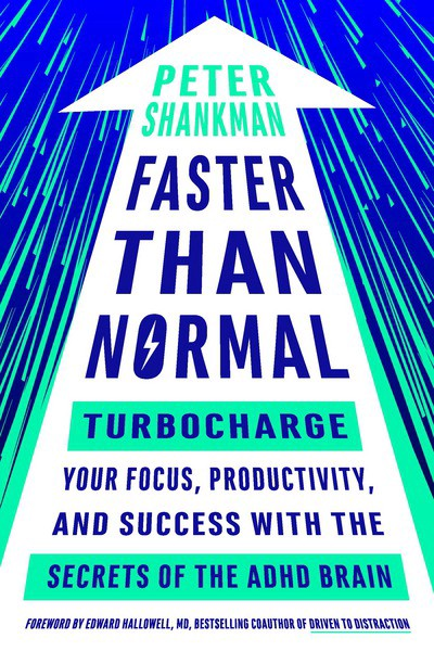 Faster Than Normal: Turbocharge Your Focus, Productivity, and Success with the Secrets of the ADHDBrain