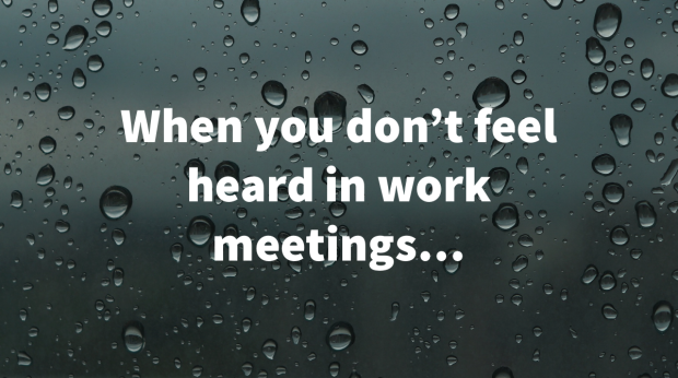 Pro tips: What to do when you don't feel heard at work