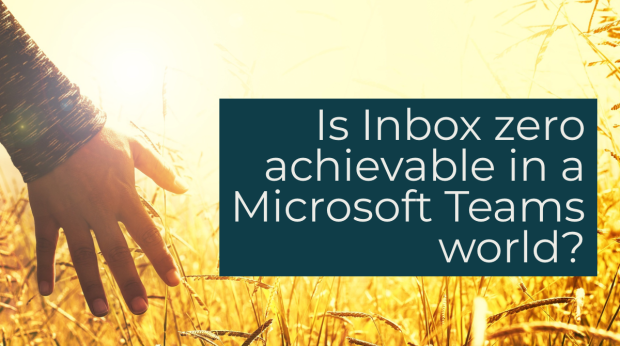 Is 'Inbox Zero' achievable (or relevant) in a Microsoft Teams world?