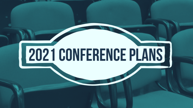 What are our plans for 2021 conferences?