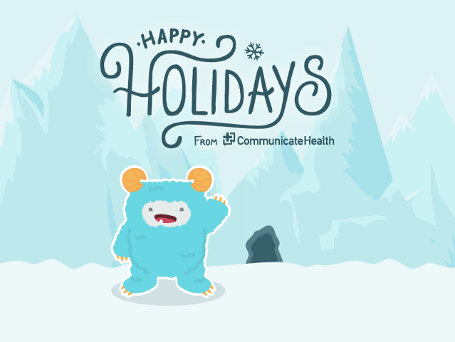 "A blue yeti with yellow horns stands and waves from a frozen landscape. Above its head, text reads, ""Happy Holidays from CommunicateHealth."""