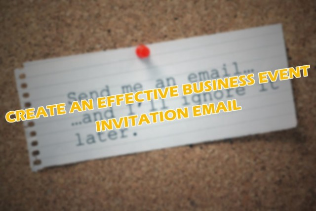 create an effective business event invitation email