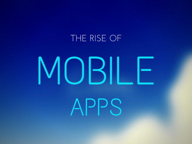 The Rise of Mobile Apps [Infographic]