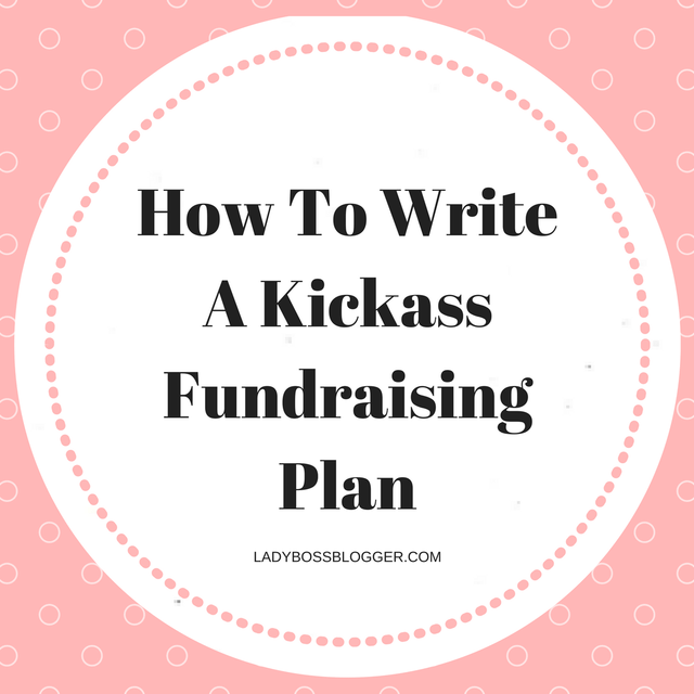 How to write a kickass fundraising plan elaine rau medium malvernweather Gallery