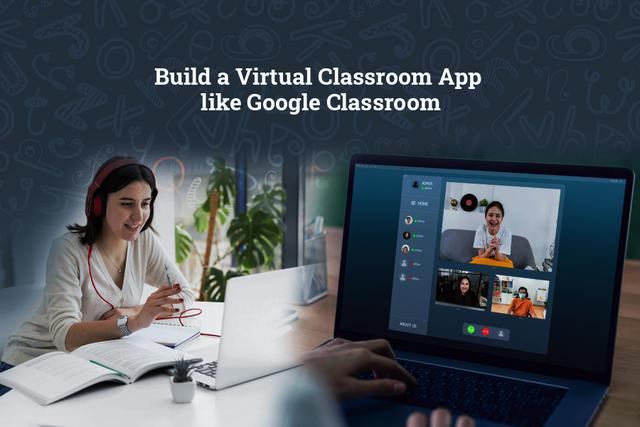 Build A App Like Google Classroom For Virtual Learning: Its Cost, Features, Business Model etc.