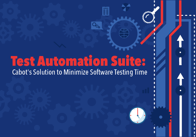 Test Automation Suite: Cabot's Solution to Minimize Software