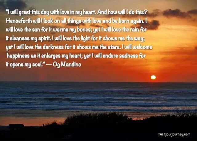 I Will Love The Light For It Shows Me Way Yet Endure Darkness Stars Og Mandino Greatest Sman In World