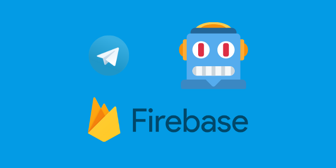 Building a Telegram Bot With Firebase Cloud Functions and Telegraf.js