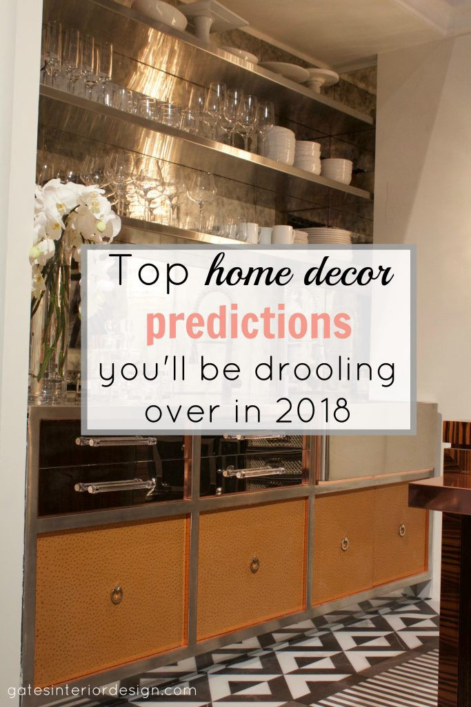 So What Can You Expect To Start Showing Up In Your Home Over The Next Year Heres My Top Eight Decor Predictions For 2018