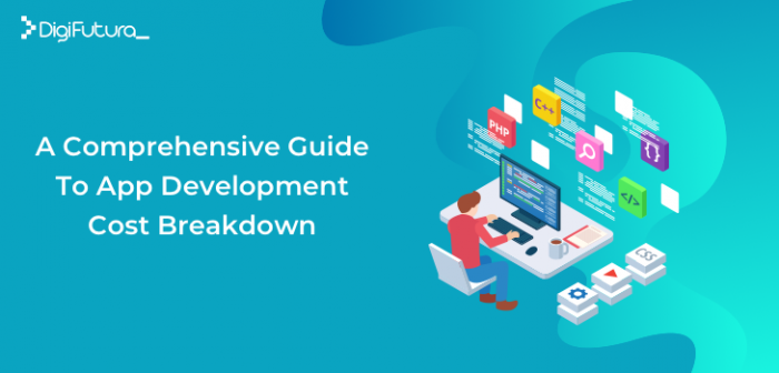 A Comprehensive Guide To App Development Cost Breakdown