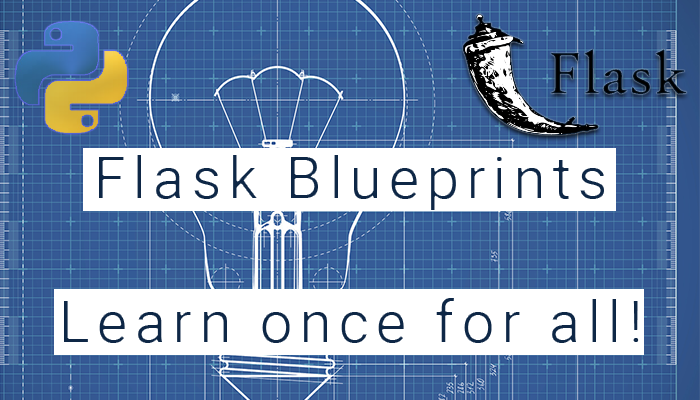 Flask Blueprints—Complete Tutorial to fully understand how to use it!