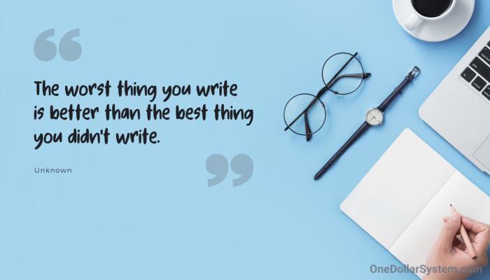 The worst thing you write is better than the best thing you didn't write
