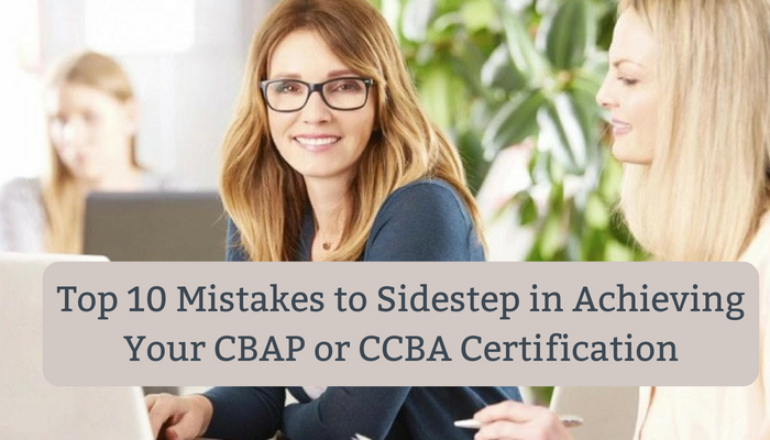 Top 10 Mistakes to Sidestep in Achieving Your CBAP or CCBA ...