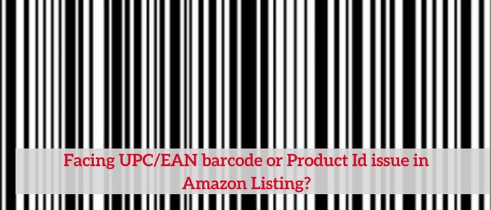 facing upc or ean barcode or product id issue in amazon listing