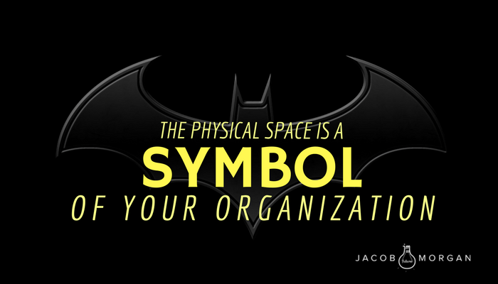 The Physical Space Is A Symbol Of Your Organization