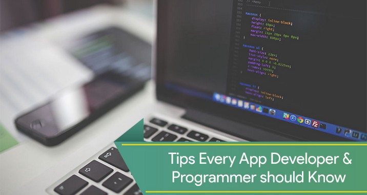 Essential Tips that Every App Developer & Programmer Should Know