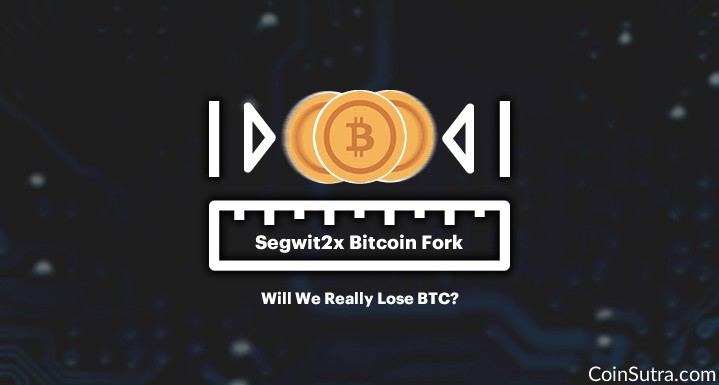 Will we really lose bitcoin in the segwit2x fork coinsutrablog will we really lose bitcoin in the segwit2x fork ccuart Choice Image