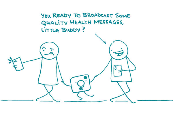 """2 doodles with smartphones walk along holding the hands of a small Instagram logo. One is saying """"You ready to broadcast some quality health messages, little buddy?"""""""