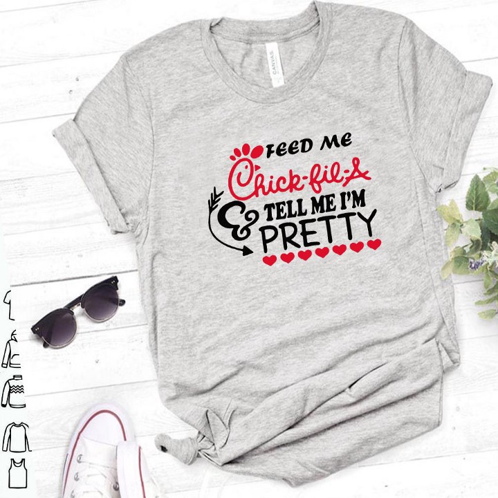femmeteesus: Feed Me Chick fil A and tell me I'm pretty shirt