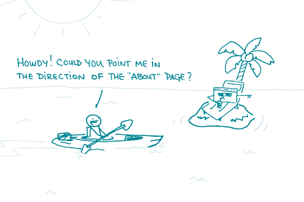 "A doodle in a kayak paddles up to a small tropical island, saying ""Howdy! Could you point me in the direction of the About page?"" while a webpage, who is sitting on the island wearing sunglasses and drinking a drink, points."