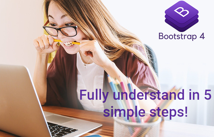 Bootstrap 4, 5 steps to completely learn how it works!