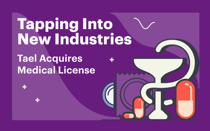 Tael Ecosystem Acquires Medical License; Taps Into New Industries