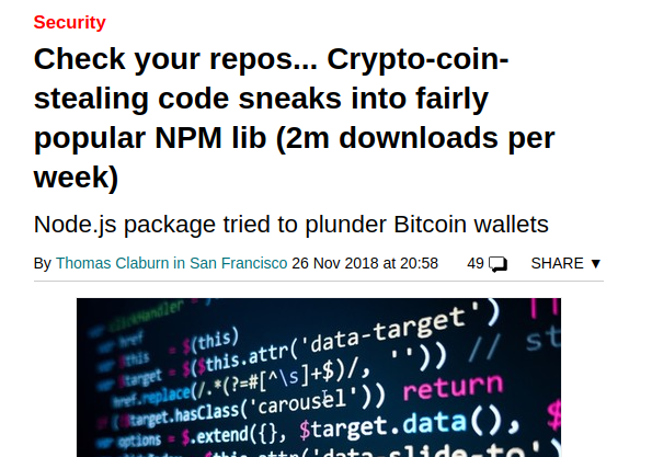 News headline: Check your repos... Crypto-coin-stealing code sneaks into fairly popular NPM lib (2m downloads per week)
