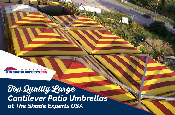 Top Quality Large Cantilever Patio Umbrellas at The Shade Experts USA