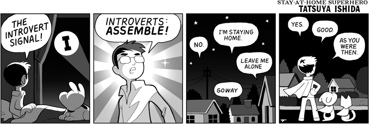 Comic strip commenting on 'stay at home' attributes of introverts.