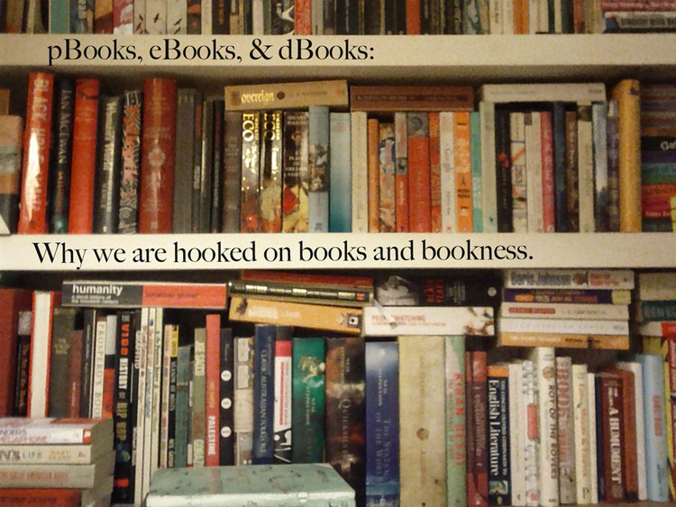 Pbooks ebooks dbooks why we are hooked on books and bookness fandeluxe Images