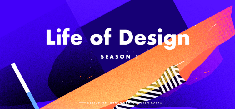 Life of Design: Season 1