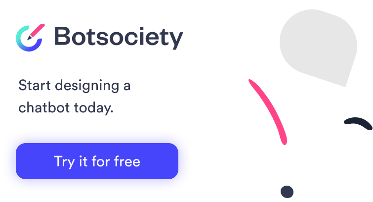 Try Botsociety for free today