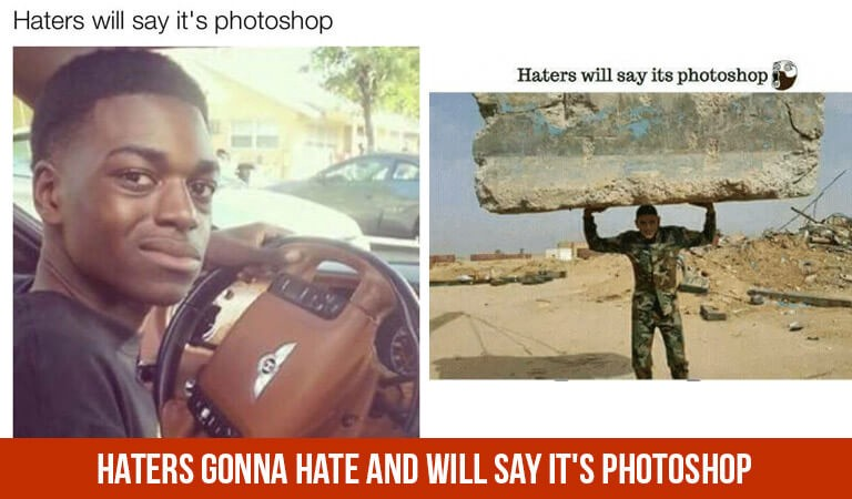 Funny Memes For Haters : Memes haters gonna hate and will say it s photoshop