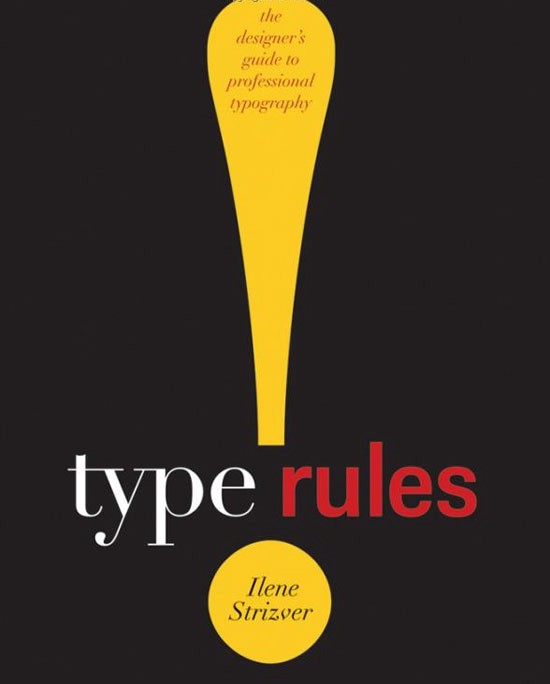 Type Rules!: The Designer's Guide to Professional Typography Book