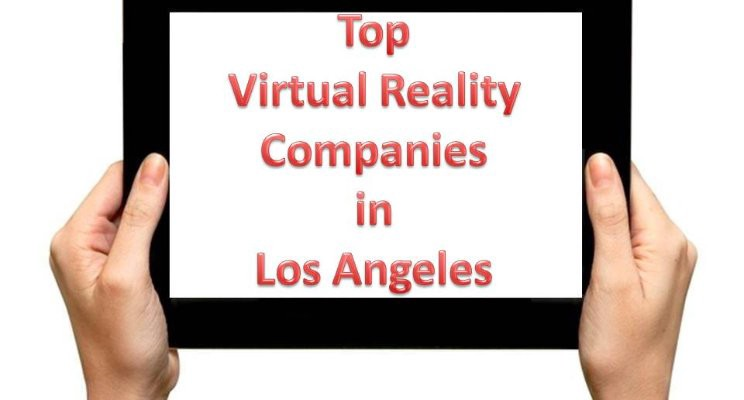 Top Virtual Reality Companies in Los Angeles, CA, USA