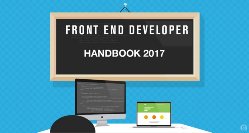 Front-End Developer Handbook 2017.  Courtesy of @codylindley #JavaScript #ReactJS