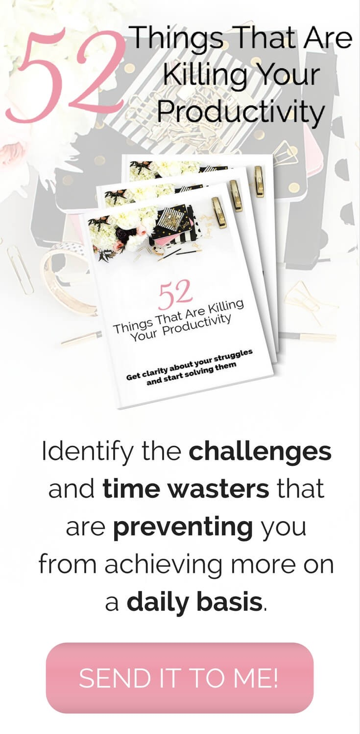 Download this list today to get clarity about your productivity struggles so that you can solve them.