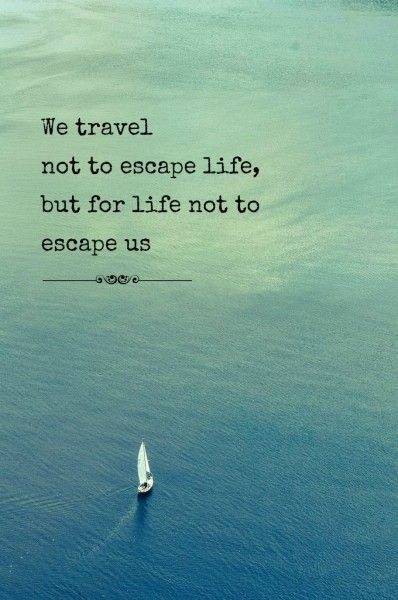 Fill Your Life With Experiences Not Things Quote: 44 Inspiring Travel And Adventure Quotes