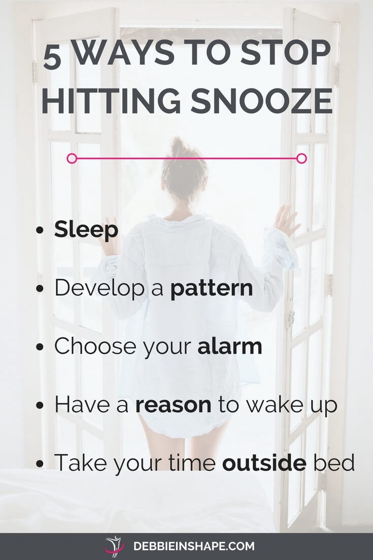 Learn how to stop hitting snooze in 5 ways.