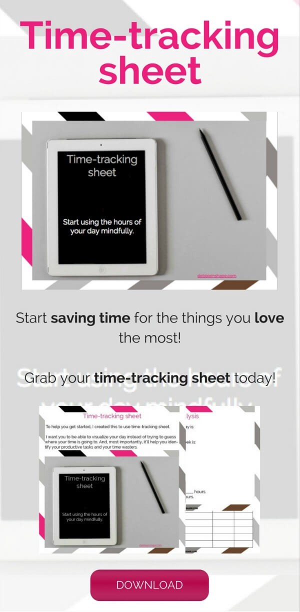 Start saving time for the things you love the most. Grab your time-tracking sheet today!