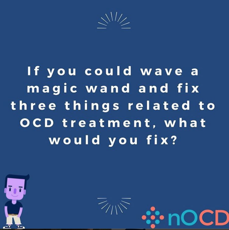 What three things you would fix related to OCD treatment?
