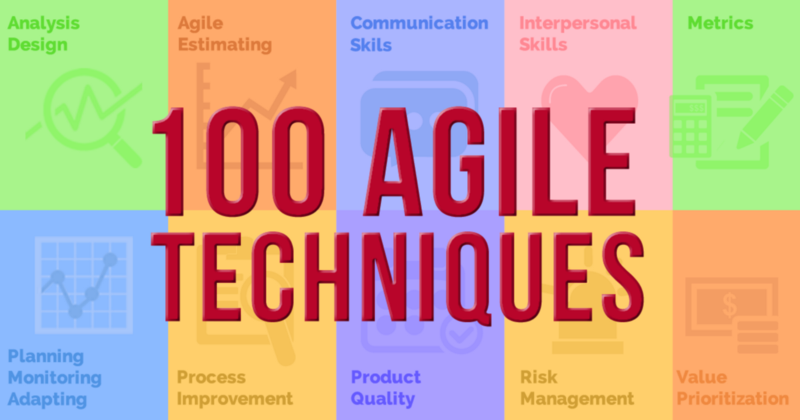100 Powerful Agile Techniques to Conquer All Projects